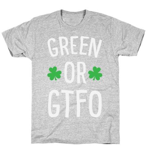 Green Or GTFO T-Shirt