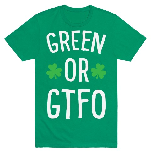 Green Or GTFO Mens T-Shirt