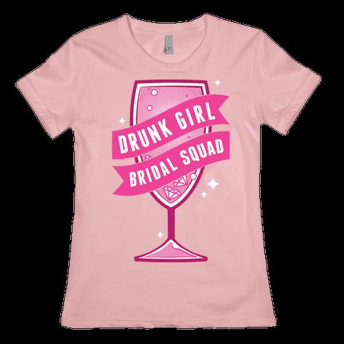 Drunk Girl Bridal Squad Womens T-Shirt
