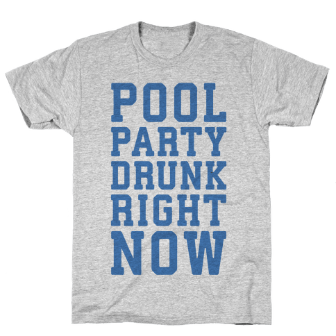 Pool Party Drunk Right Now Mens T-Shirt
