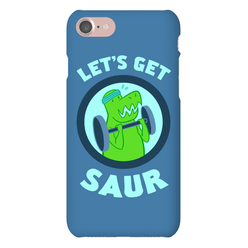 Let's Get Saur Phone Case
