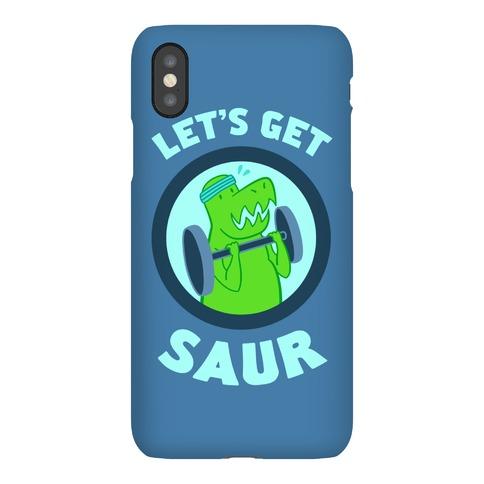 Let's Get Saur Phone Case