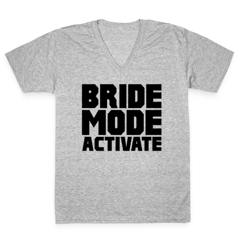 Bride Mode Activate V-Neck Tee Shirt