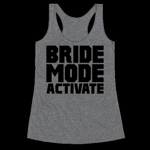 Bride Mode Activate Racerback Tank Top
