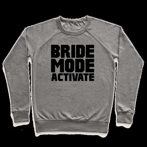 Bride Mode Activate Pullover