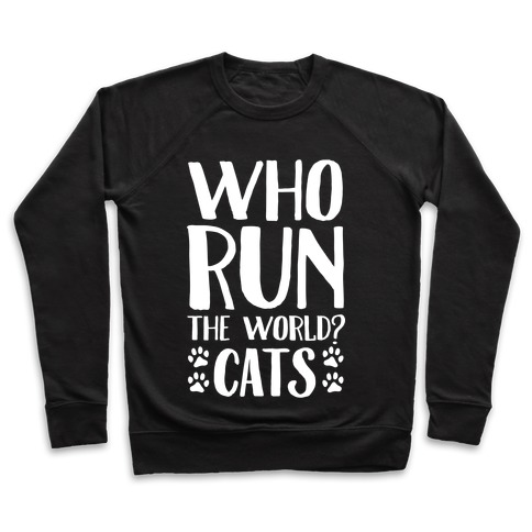 Who Run The World Cats Pullover