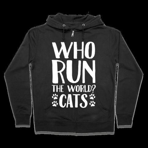 Who Run The World Cats Zip Hoodie