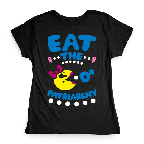 Eat The Patriarchy Womens T-Shirt