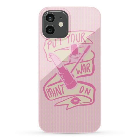 Put On Your War Paint Phone Case