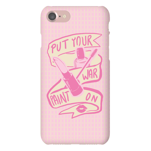 Put On Your War Paint Phone Case