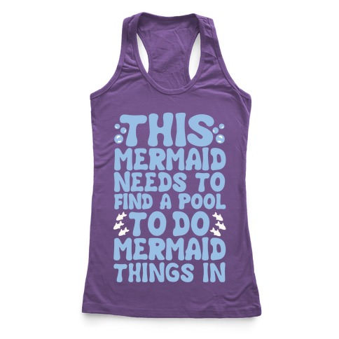 This Mermaid Needs To Find A Pool Racerback Tank Top