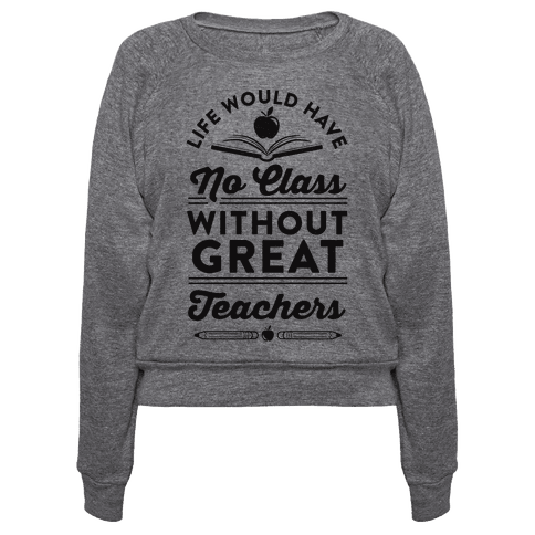 Life Would Have No Class Without Great Teachers