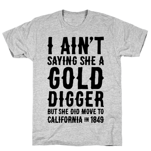 Gold Digger Mens T-Shirt