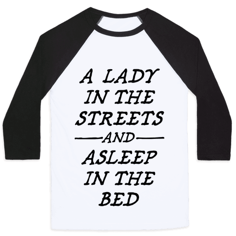 A Lady In The Streets Baseball Tee