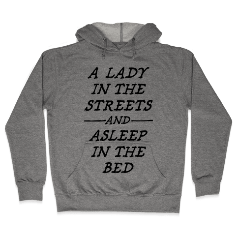 A Lady In The Streets Hooded Sweatshirt