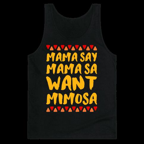 Mama Se Mama Sa Want Mimosa Tank Top