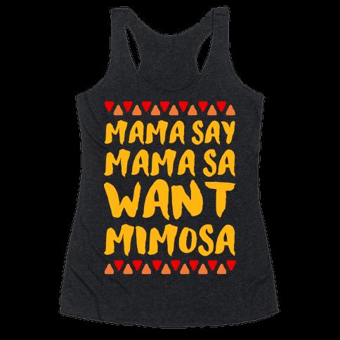 Mama Se Mama Sa Want Mimosa Racerback Tank Top