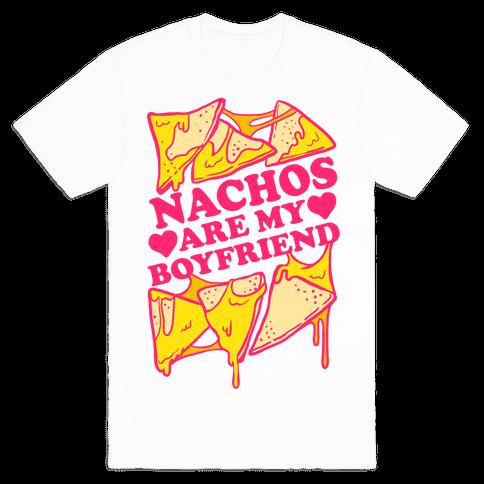 Nachos Are My Boyfriend Mens T-Shirt