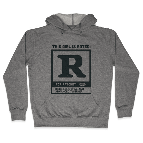 Rated R for Ratchet (alternate) Hooded Sweatshirt