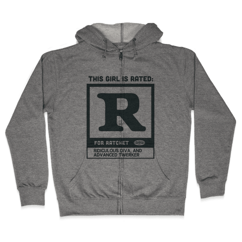 Rated R for Ratchet (alternate) Zip Hoodie