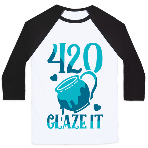 420 Glaze It Baseball Tee