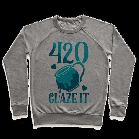 420 Glaze It Pullover
