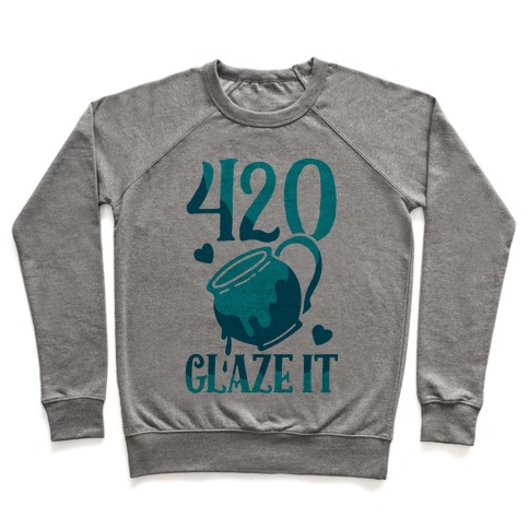 420 Glaze It Pullover