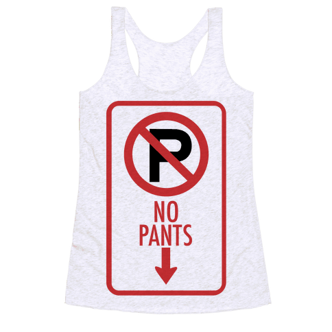 No Pants Racerback Tank Top
