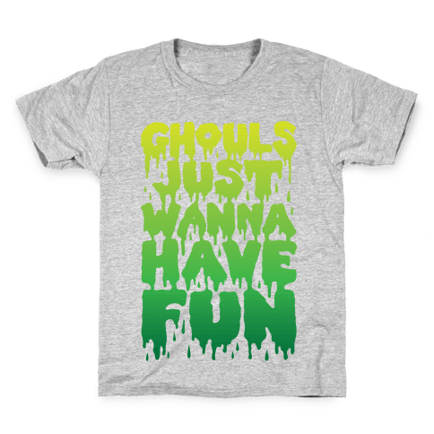Ghouls Just Wanna Have Fun Kids T-Shirt