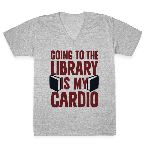 Going to the Library is my Cardio V-Neck Tee Shirt