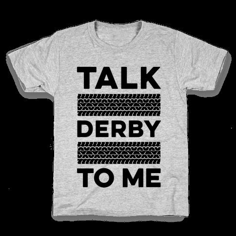 Talk Derby to Me Kids T-Shirt
