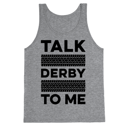 Talk Derby to Me Tank Top