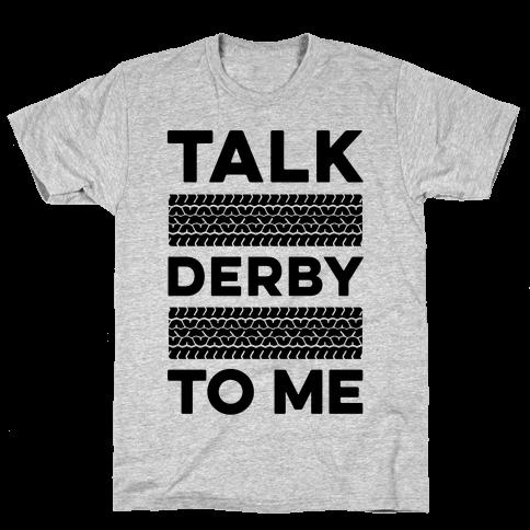 Talk Derby to Me Mens T-Shirt