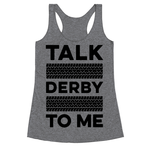 Talk Derby to Me Racerback Tank Top
