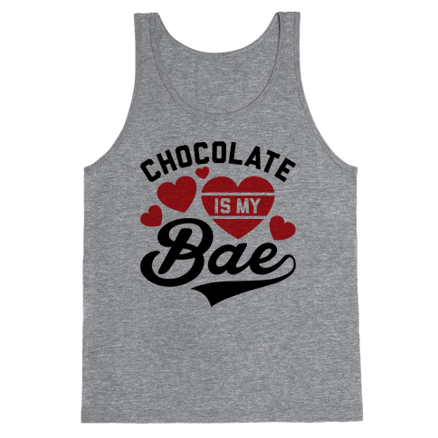Chocolate Is My Bae Tank Top