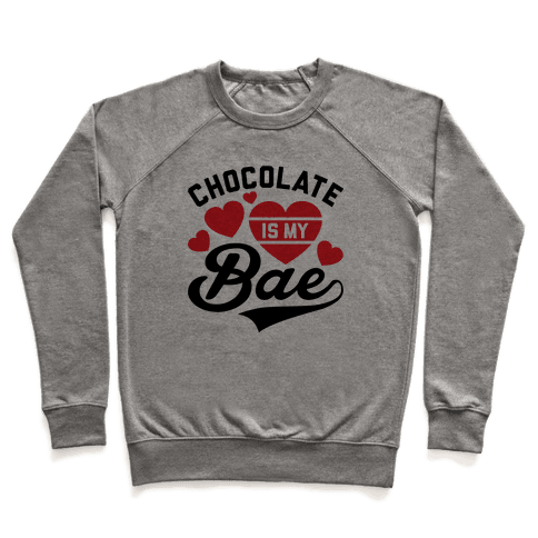 Chocolate Is My Bae Pullover