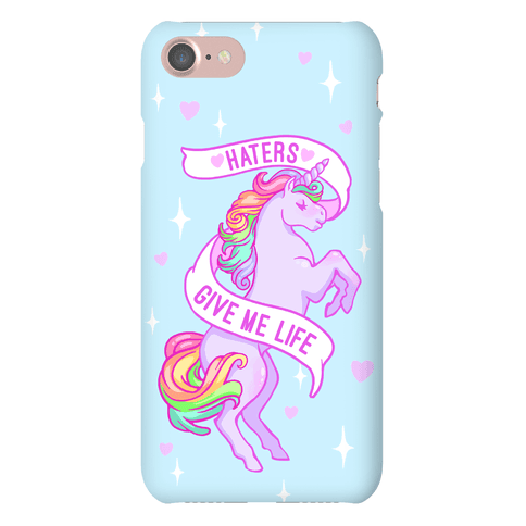 Haters Give Me Life Phone Case