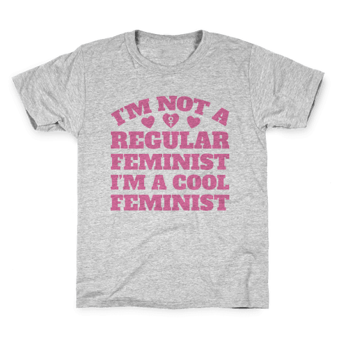 I'm A Cool Feminist Kids T-Shirt