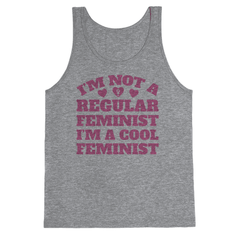 I'm A Cool Feminist Tank Top