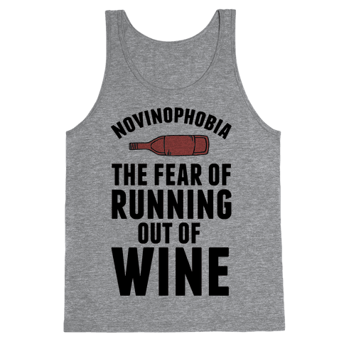 Novinophobia: The Fear Of Running Out Of Wine Tank Top