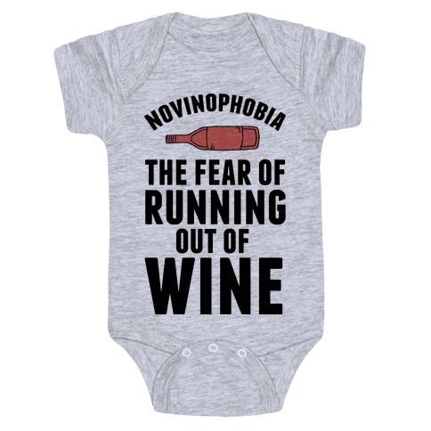 Novinophobia: The Fear Of Running Out Of Wine Baby Onesy