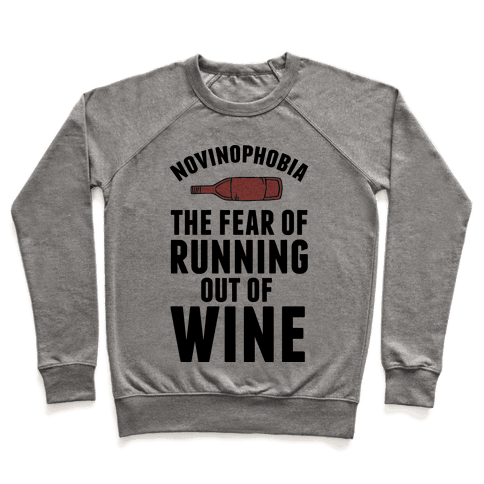 Novinophobia: The Fear Of Running Out Of Wine Pullover