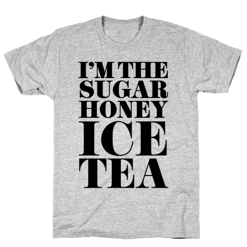 I'm the Sugar Honey Ice Tea Mens T-Shirt