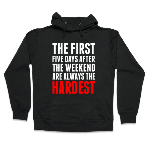 The First Five Days Hooded Sweatshirt