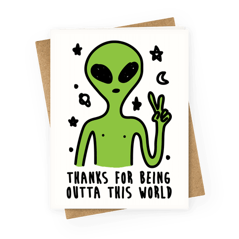 Thanks For Being Outta This World Greeting Card