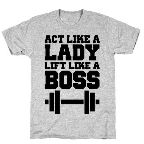 Act Like A Lady Lift Like A Boss T-Shirt