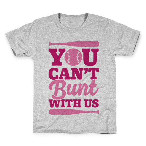 You Can't Bunt With Us Kids T-Shirt