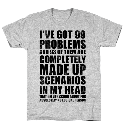 I've Got 99 Problems And All of Them Are In My Head (Vintage) Mens T-Shirt