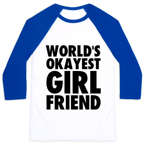 World's Okayest Girlfriend Baseball Tee