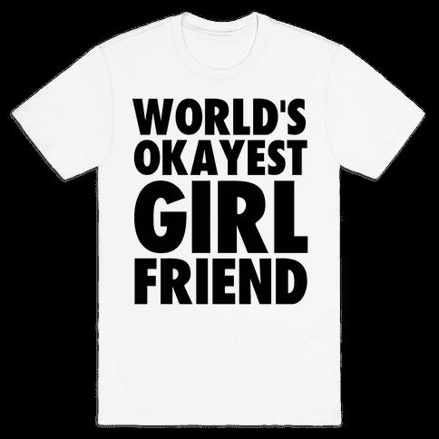 World's Okayest Girlfriend Mens T-Shirt